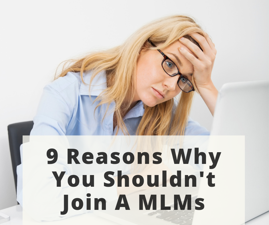 9 reasons why you shouldn't join a mlms.
